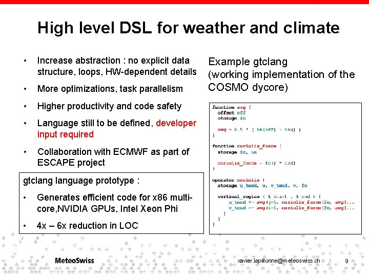 High level DSL for weather and climate • Increase abstraction : no explicit data