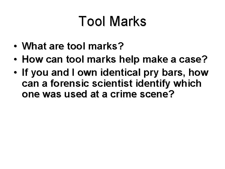Tool Marks • • • What are tool marks? How can tool marks help