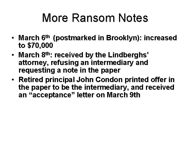 More Ransom Notes • March 6 th (postmarked in Brooklyn): increased to $70, 000
