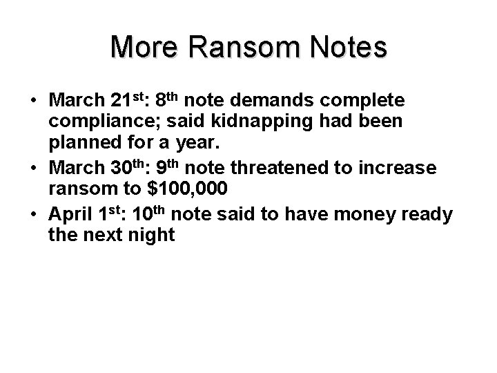 More Ransom Notes • March 21 st: 8 th note demands complete compliance; said