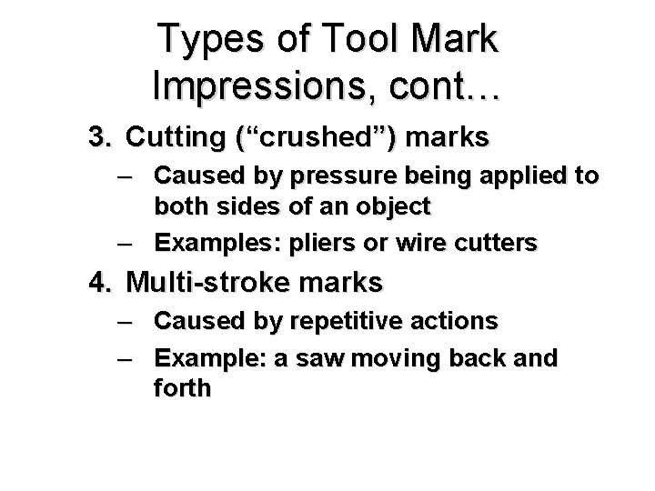 """Types of Tool Mark Impressions, cont… 3. Cutting (""""crushed"""") marks – Caused by pressure"""