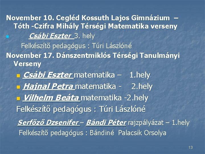 November 10. Cegléd Kossuth Lajos Gimnázium – Tóth -Czifra Mihály Térségi Matematika verseny n