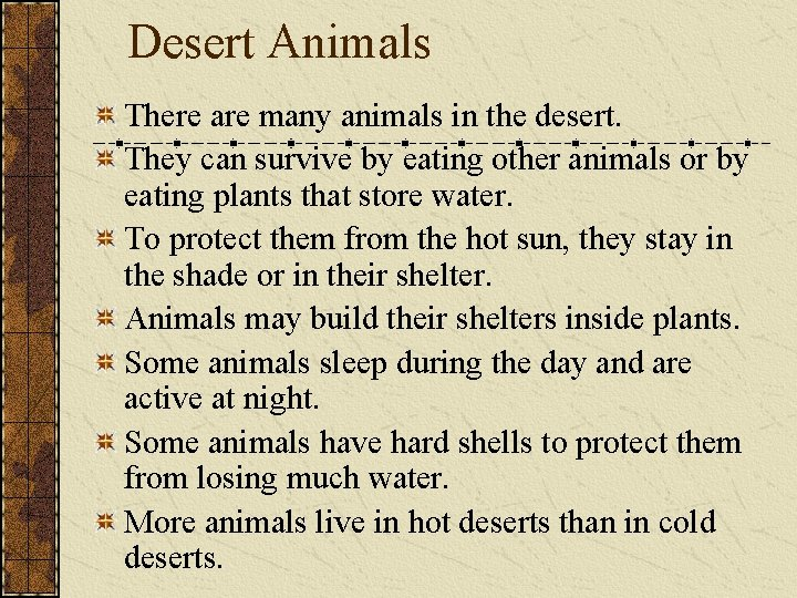 Desert Animals There are many animals in the desert. They can survive by eating