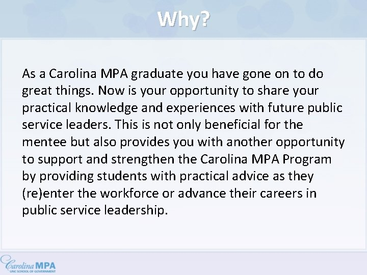 Why? As a Carolina MPA graduate you have gone on to do great things.
