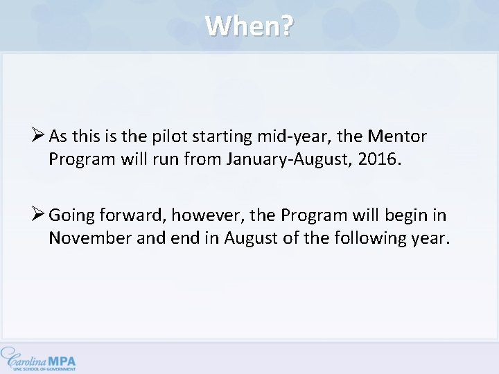 When? Ø As this is the pilot starting mid-year, the Mentor Program will run