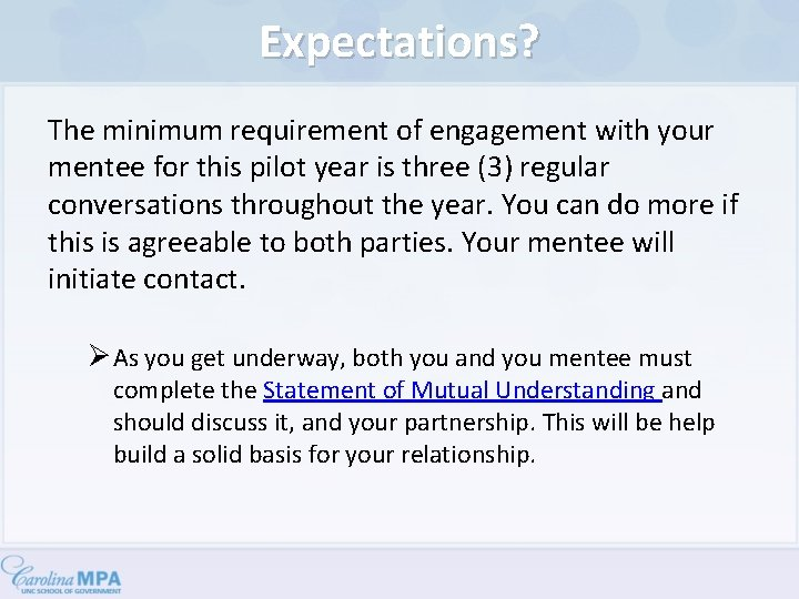 Expectations? The minimum requirement of engagement with your mentee for this pilot year is