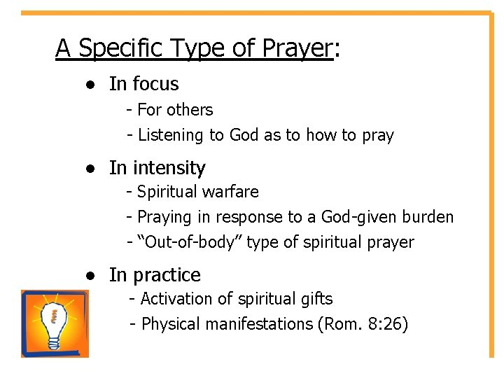 A Specific Type of Prayer: ● In focus - For others - Listening to