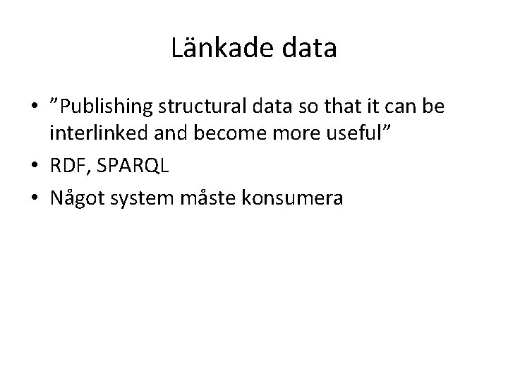 """Länkade data • """"Publishing structural data so that it can be interlinked and become"""