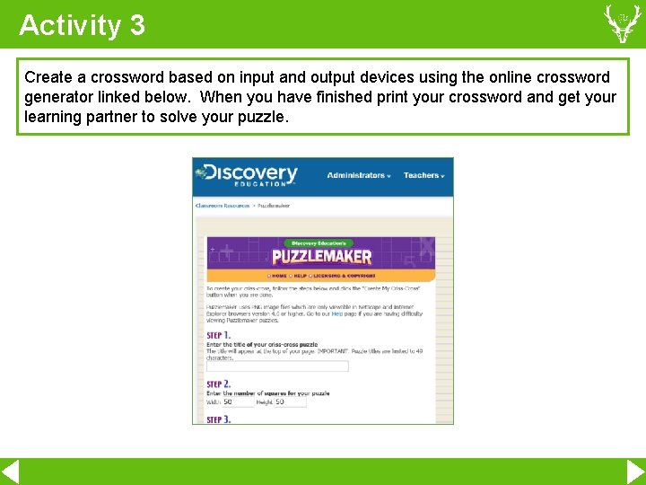 Activity 3 Create a crossword based on input and output devices using the online