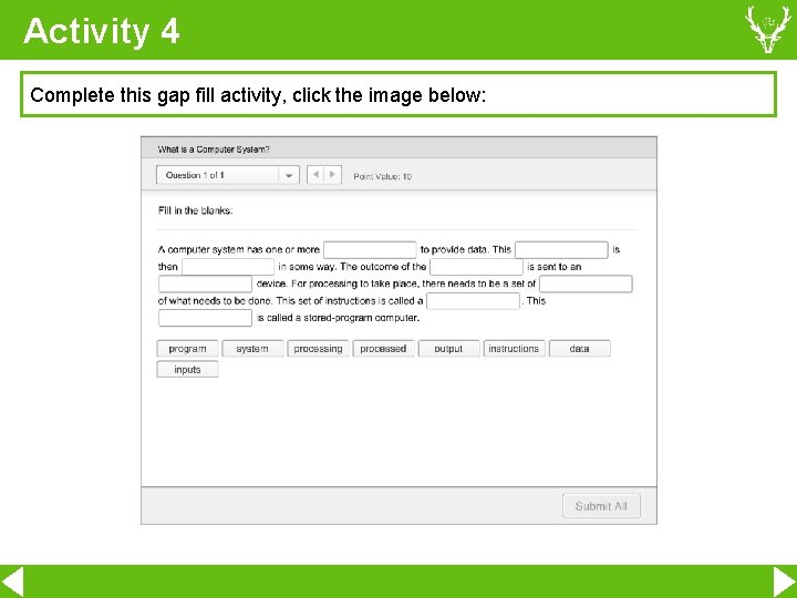 Activity 4 Complete this gap fill activity, click the image below: