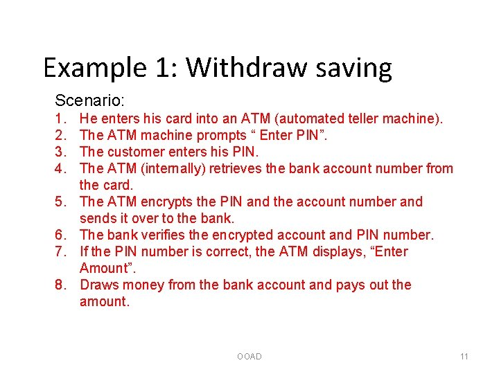 Example 1: Withdraw saving Scenario: 1. 2. 3. 4. 5. 6. 7. 8. He