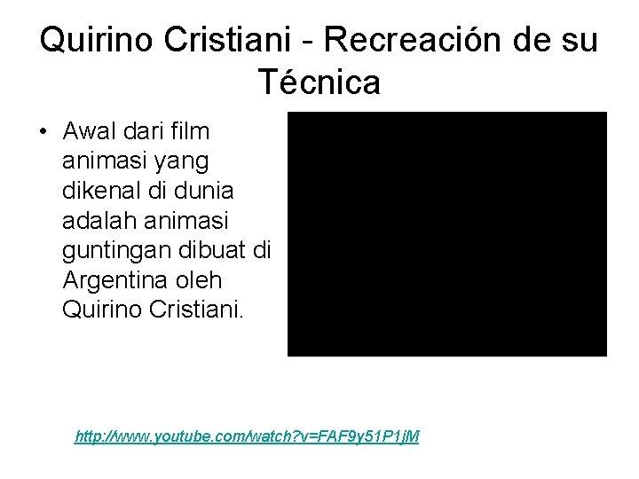 Quirino Cristiani - Recreación de su Técnica • Awal dari film animasi yang dikenal