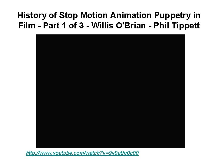 History of Stop Motion Animation Puppetry in Film - Part 1 of 3 -