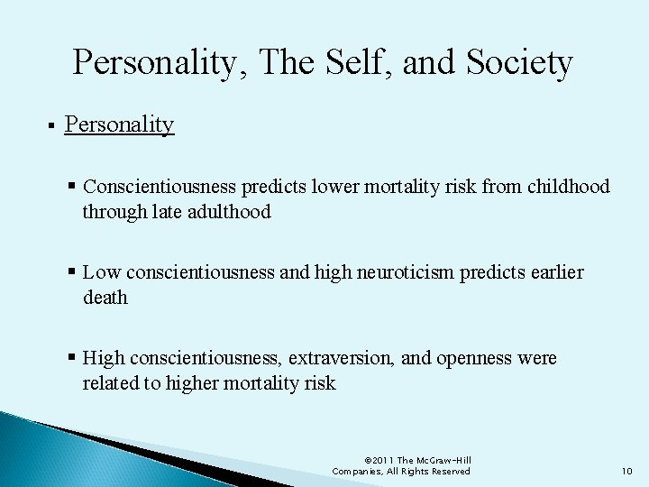 Personality, The Self, and Society § Personality § Conscientiousness predicts lower mortality risk from