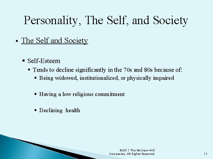 Personality, The Self, and Society § The Self and Society § Self-Esteem § Tends
