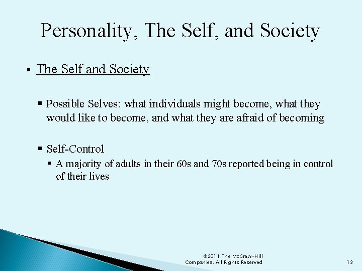 Personality, The Self, and Society § The Self and Society § Possible Selves: what