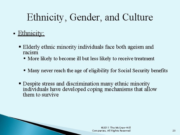 Ethnicity, Gender, and Culture § Ethnicity: § Elderly ethnic minority individuals face both ageism