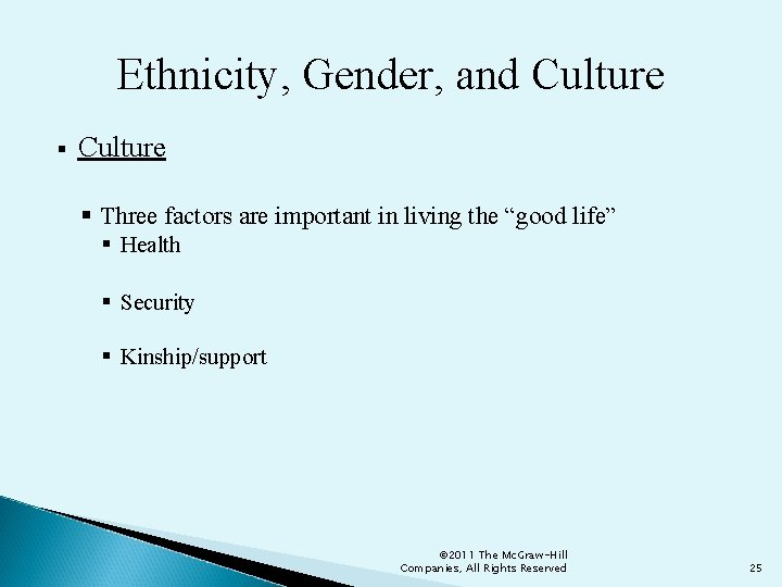 """Ethnicity, Gender, and Culture § Three factors are important in living the """"good life"""""""