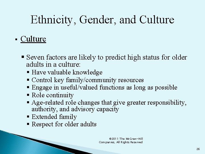 Ethnicity, Gender, and Culture § Seven factors are likely to predict high status for