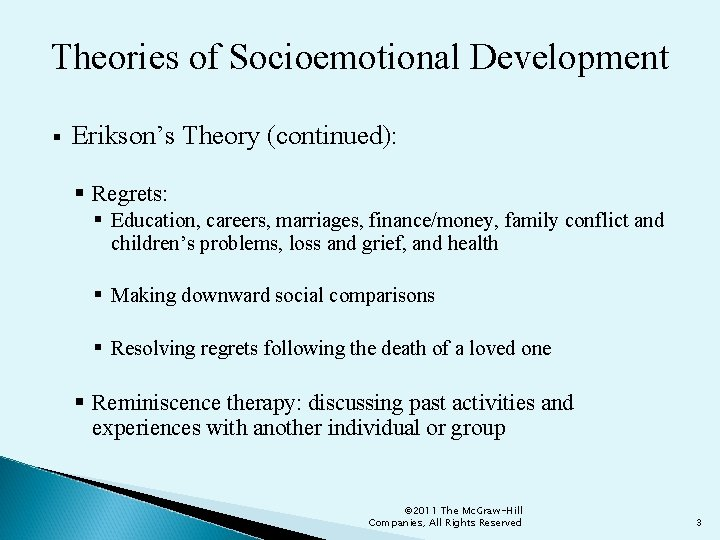 Theories of Socioemotional Development § Erikson's Theory (continued): § Regrets: § Education, careers, marriages,