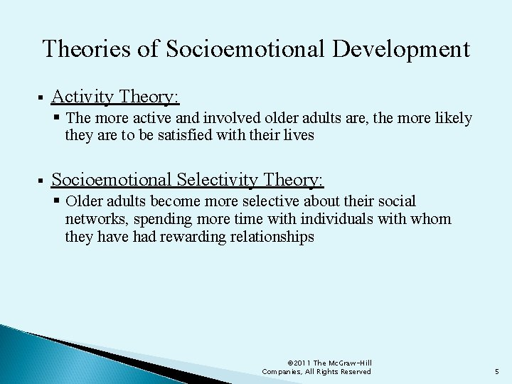 Theories of Socioemotional Development § Activity Theory: § The more active and involved older