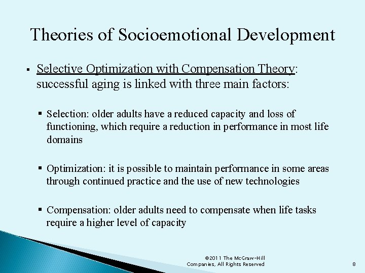 Theories of Socioemotional Development § Selective Optimization with Compensation Theory: successful aging is linked
