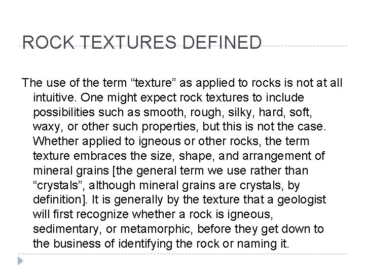"""ROCK TEXTURES DEFINED The use of the term """"texture"""" as applied to rocks is"""