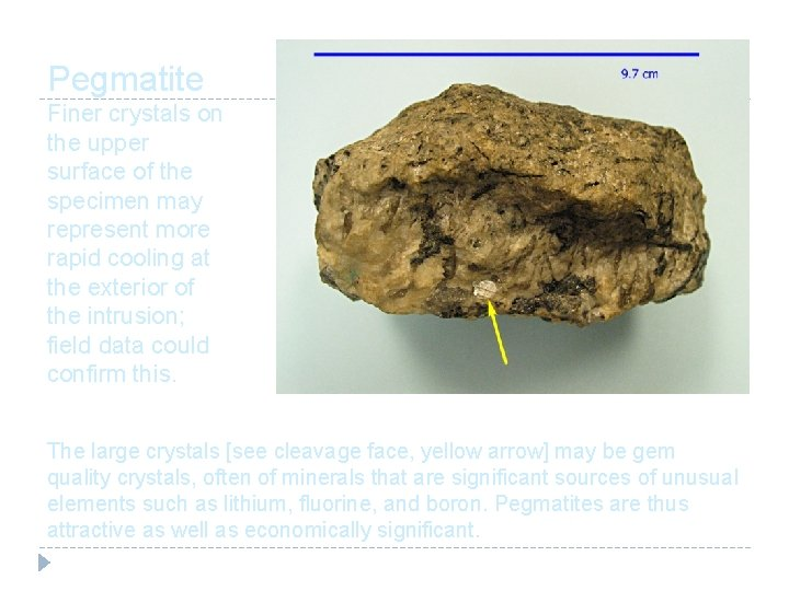 Pegmatite Finer crystals on the upper surface of the specimen may represent more rapid