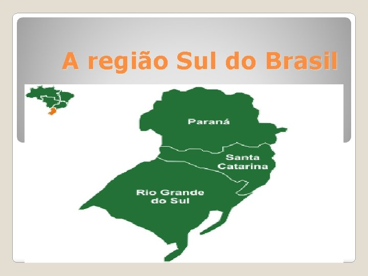 A região Sul do Brasil