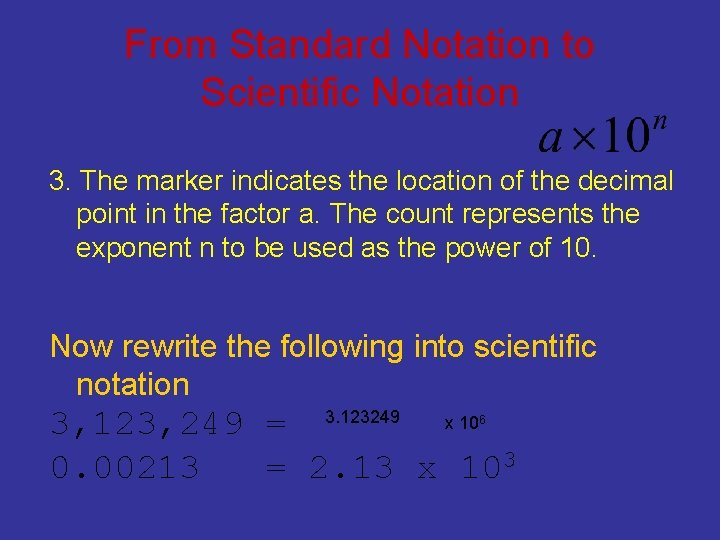 From Standard Notation to Scientific Notation 3. The marker indicates the location of the