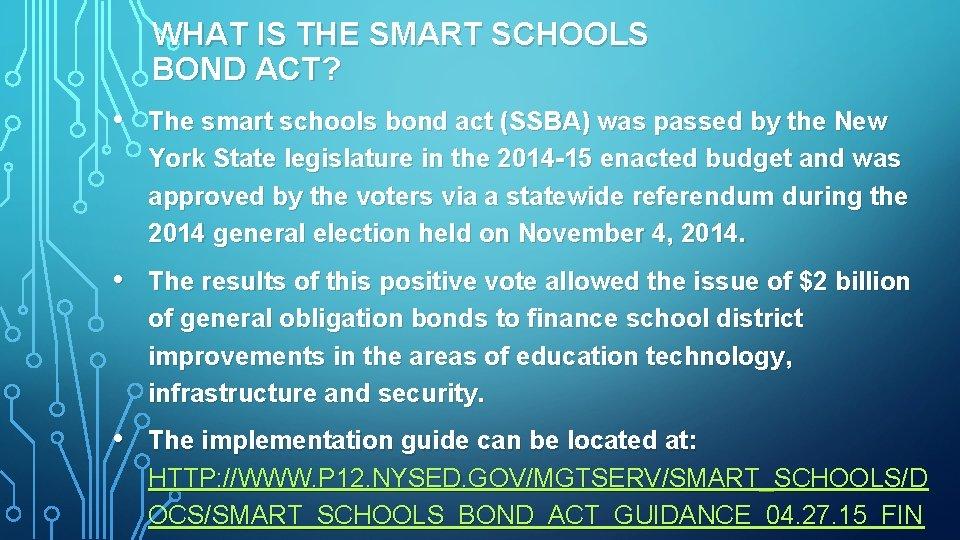 WHAT IS THE SMART SCHOOLS BOND ACT? • The smart schools bond act (SSBA)