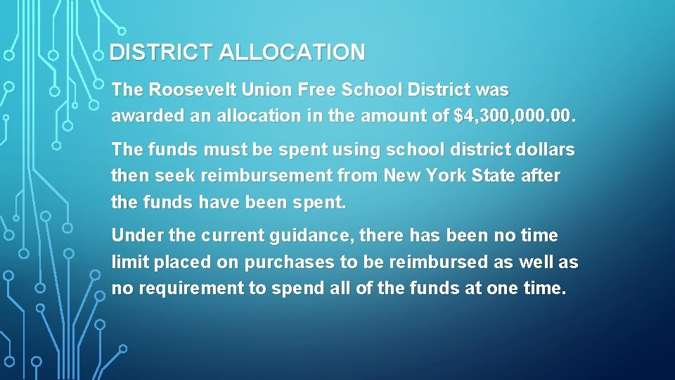 DISTRICT ALLOCATION The Roosevelt Union Free School District was awarded an allocation in the