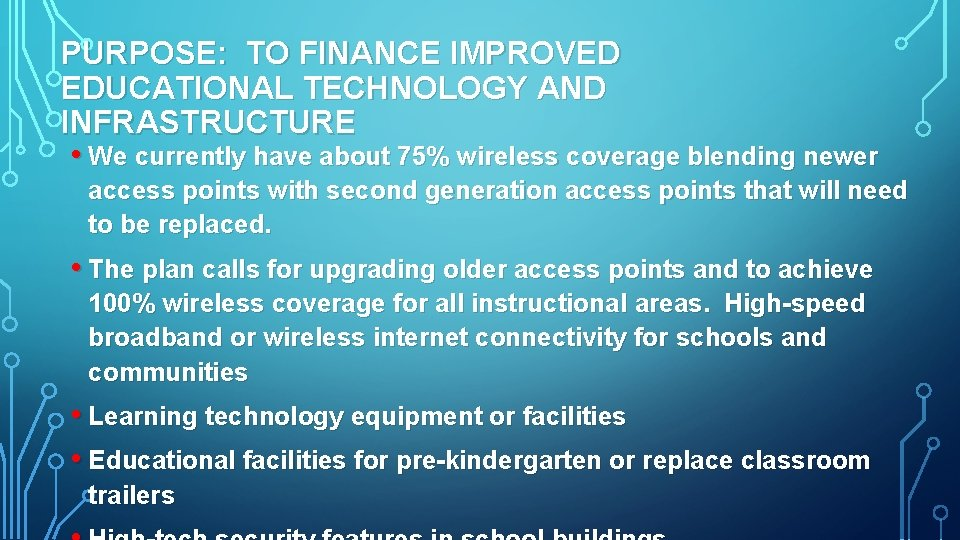 PURPOSE: TO FINANCE IMPROVED EDUCATIONAL TECHNOLOGY AND INFRASTRUCTURE • We currently have about 75%