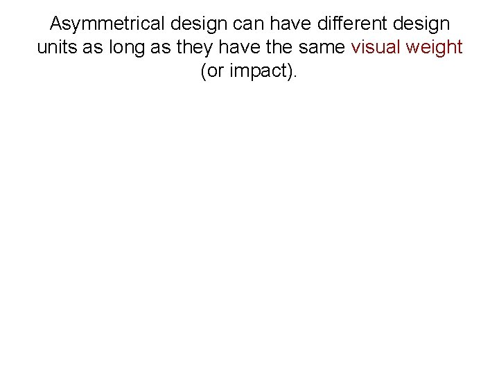 Asymmetrical design can have different design units as long as they have the same