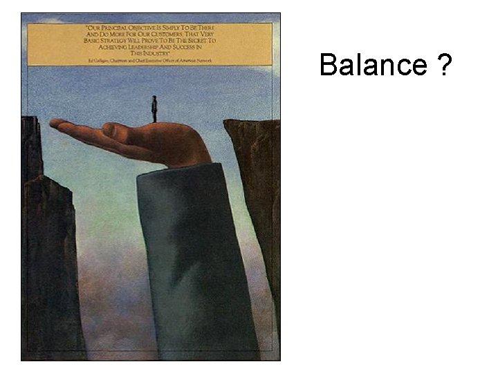 Balance ?