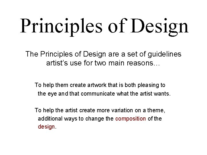 Principles of Design The Principles of Design are a set of guidelines artist's use