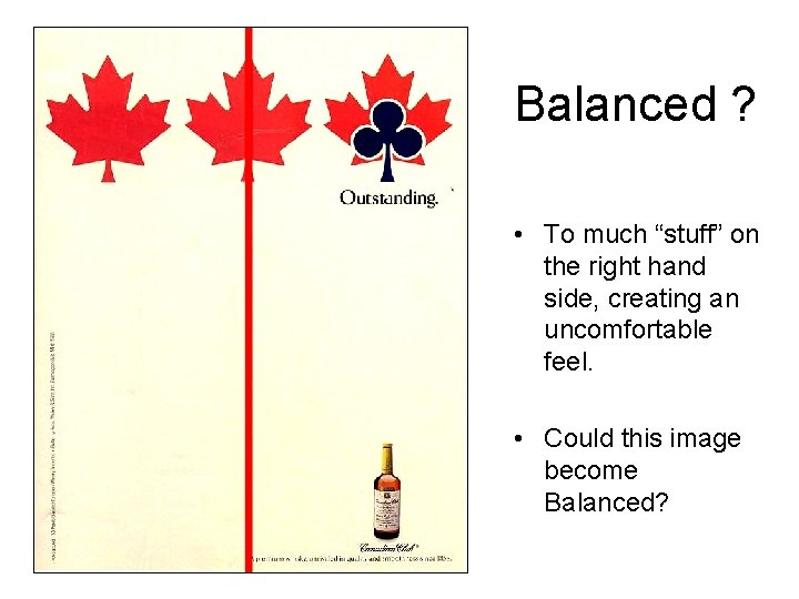 """Balanced ? • To much """"stuff"""" on the right hand side, creating an uncomfortable"""