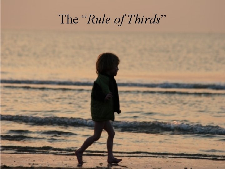 """The """"Rule of Thirds"""""""