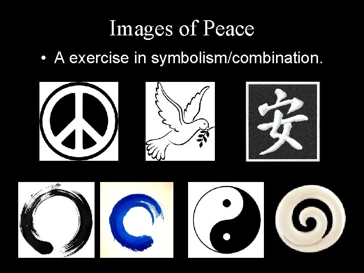 Images of Peace • A exercise in symbolism/combination.