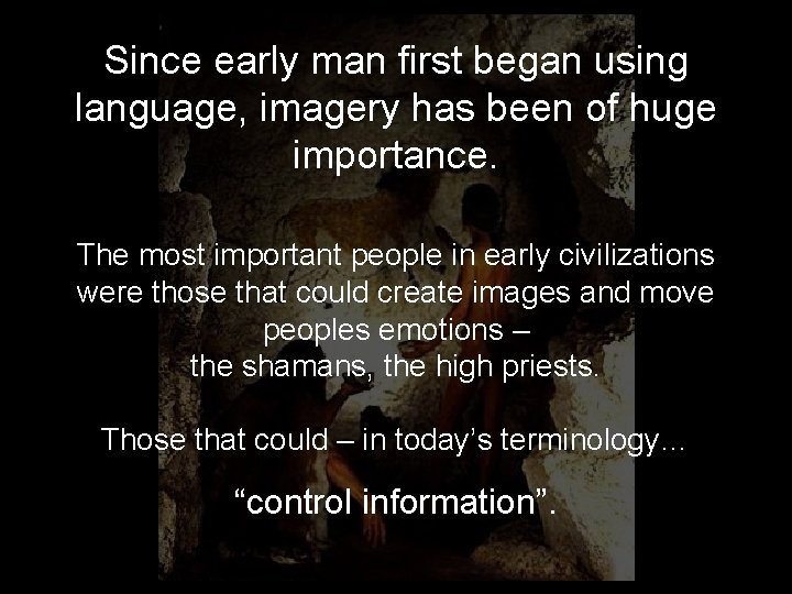 Since early man first began using language, imagery has been of huge importance. The