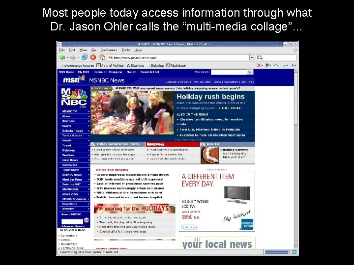 """Most people today access information through what Dr. Jason Ohler calls the """"multi-media collage""""…"""