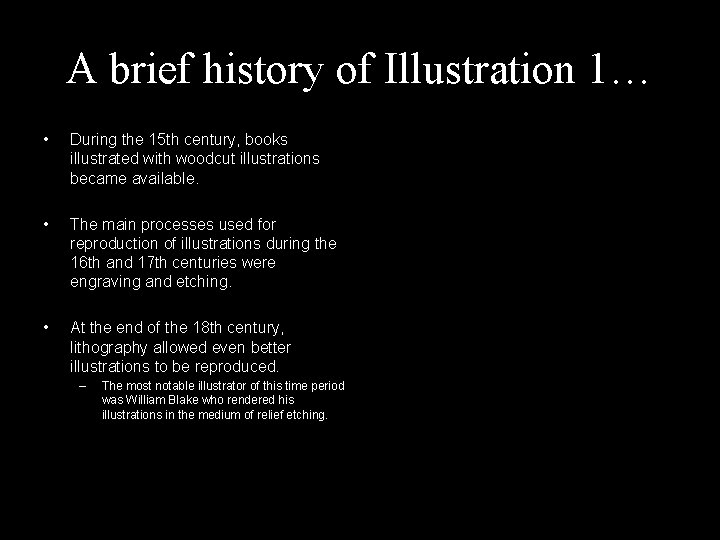 A brief history of Illustration 1… • During the 15 th century, books illustrated