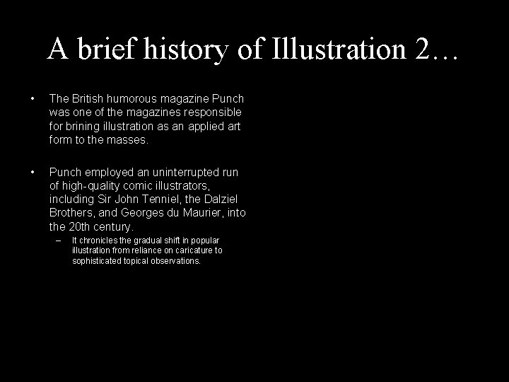 A brief history of Illustration 2… • The British humorous magazine Punch was one