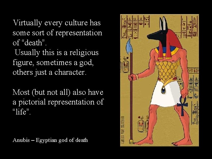 """Virtually every culture has some sort of representation of """"death"""". Usually this is a"""