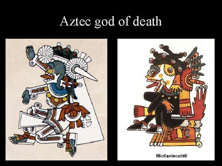 Aztec god of death
