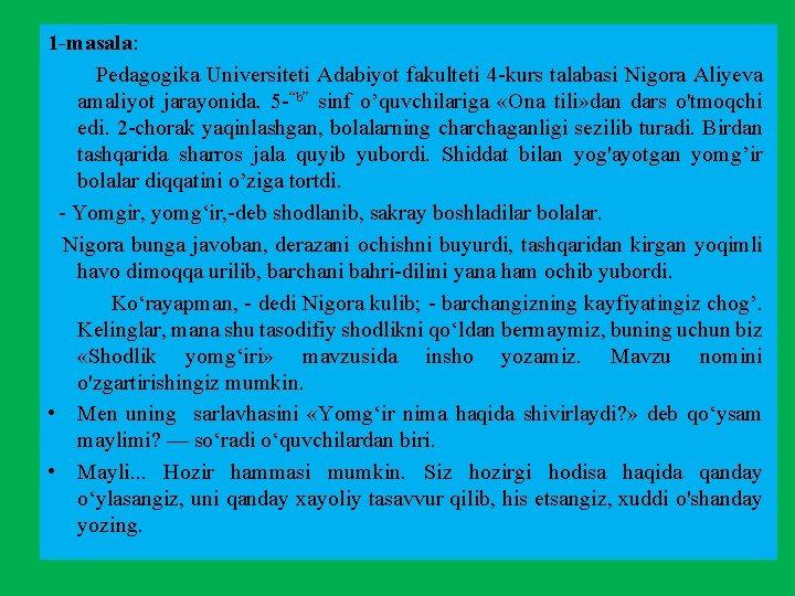 1 -masala: Pedagogika Universiteti Adabiyot fakulteti 4 kurs talabasi Nigora Aliyeva amaliyot jarayonida. 5