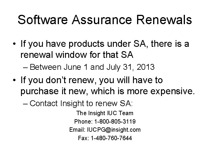 Software Assurance Renewals • If you have products under SA, there is a renewal