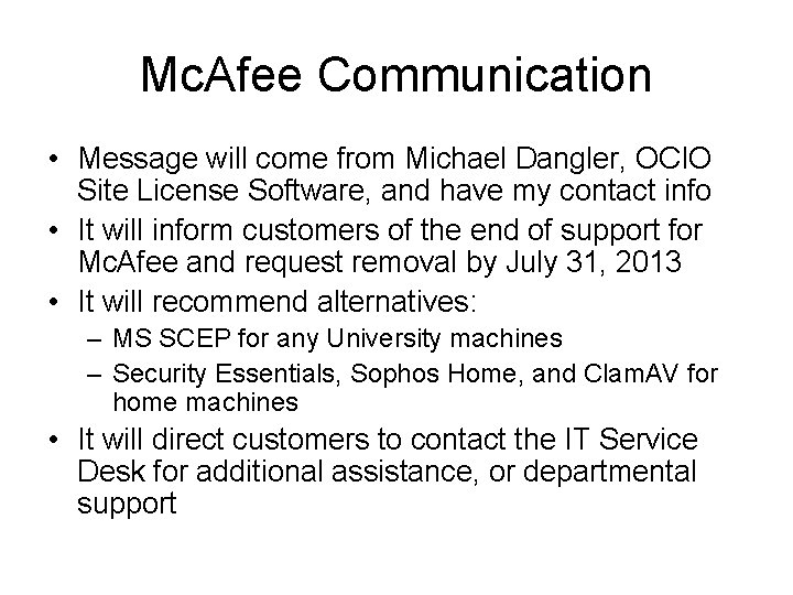 Mc. Afee Communication • Message will come from Michael Dangler, OCIO Site License Software,