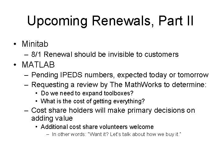 Upcoming Renewals, Part II • Minitab – 8/1 Renewal should be invisible to customers