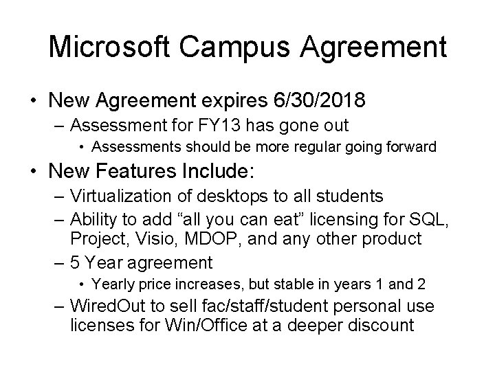 Microsoft Campus Agreement • New Agreement expires 6/30/2018 – Assessment for FY 13 has